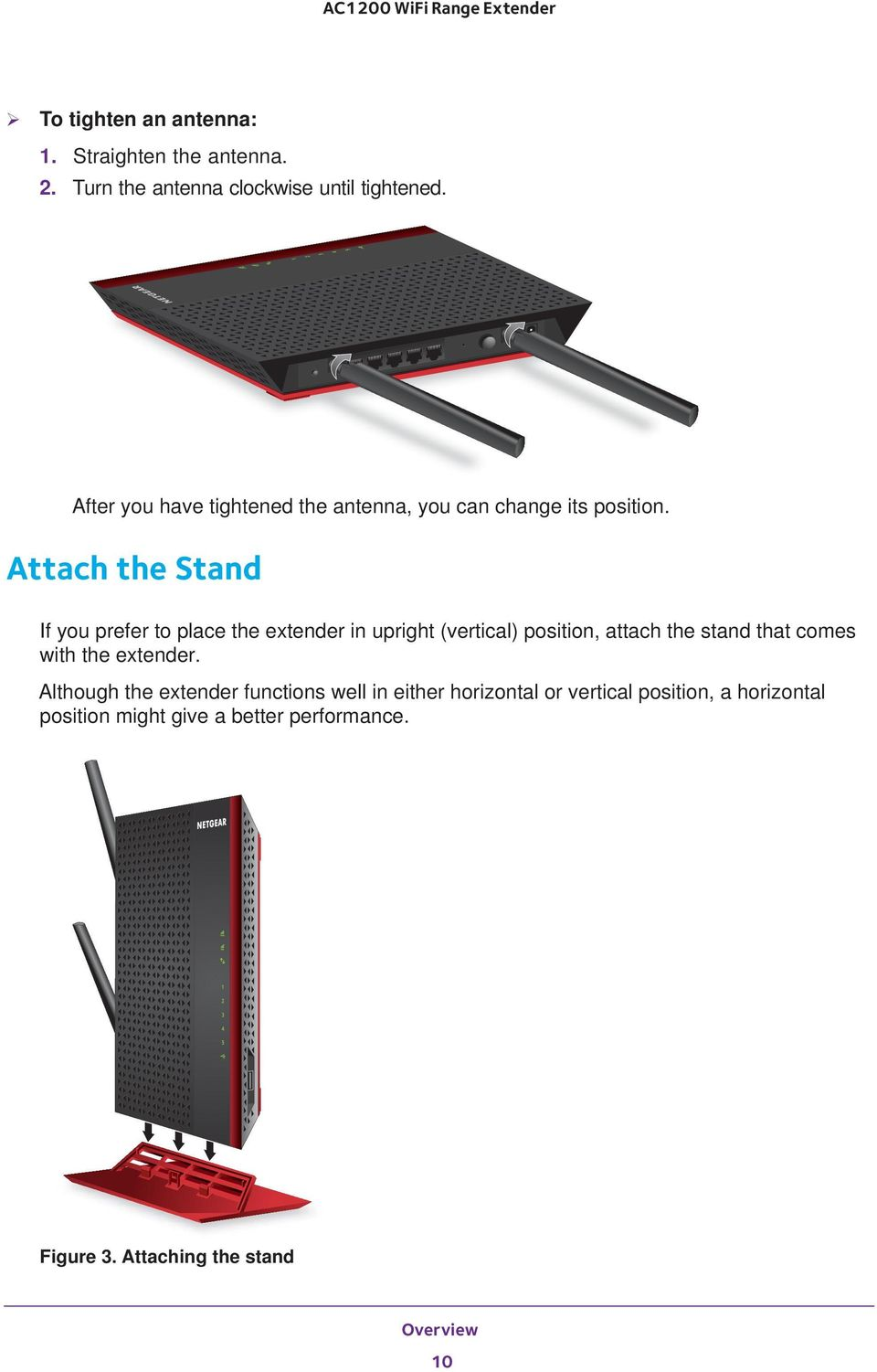 Attach the Stand If you prefer to place the extender in upright (vertical) position, attach the stand that comes with
