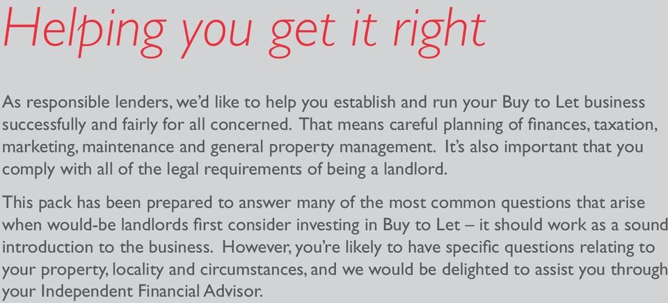 It s also important that you comply with all of the legal requirements of being a landlord.