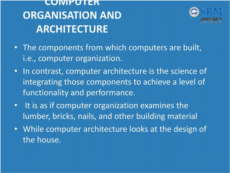 COMPUTER ORGANIZATION AND ARCHITECTURE  Slides Courtesy of