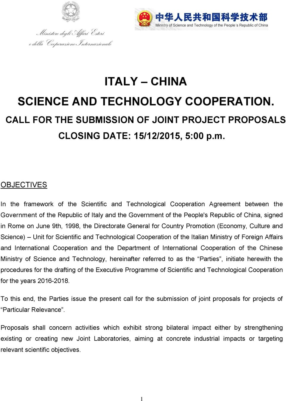 Rome on June 9th, 1998, the Directorate General for Country Promotion (Economy, Culture and Science) Unit for Scientific and Technological Cooperation of the Italian Ministry of Foreign Affairs and