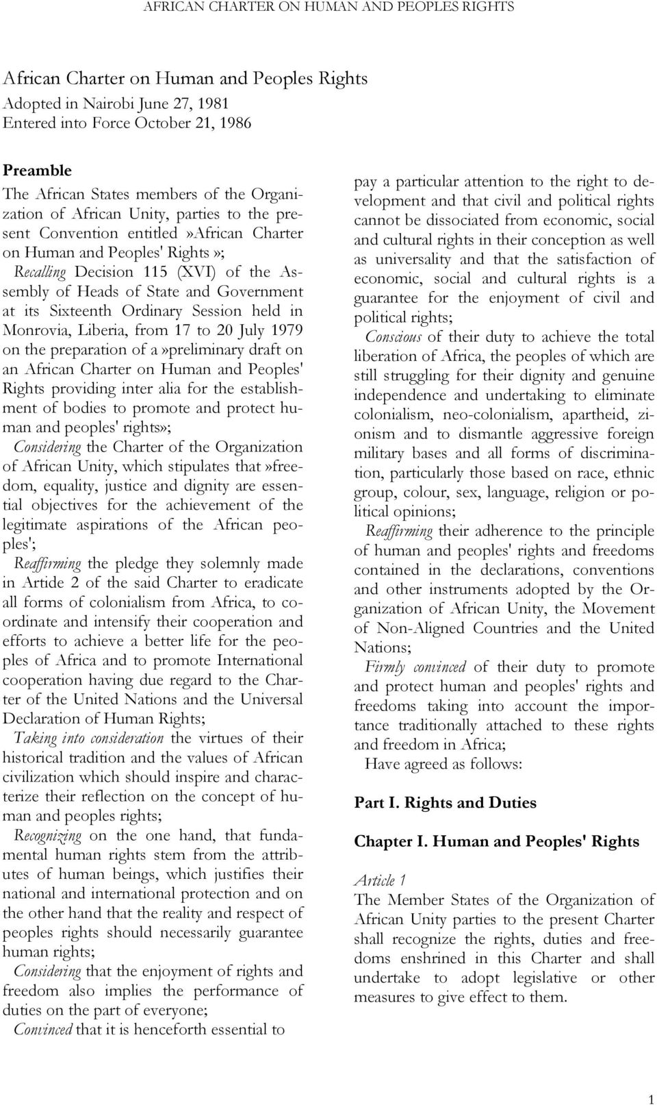Monrovia, Liberia, from 17 to 20 July 1979 on the preparation of a»preliminary draft on an African Charter on Human and Peoples' Rights providing inter alia for the establishment of bodies to promote