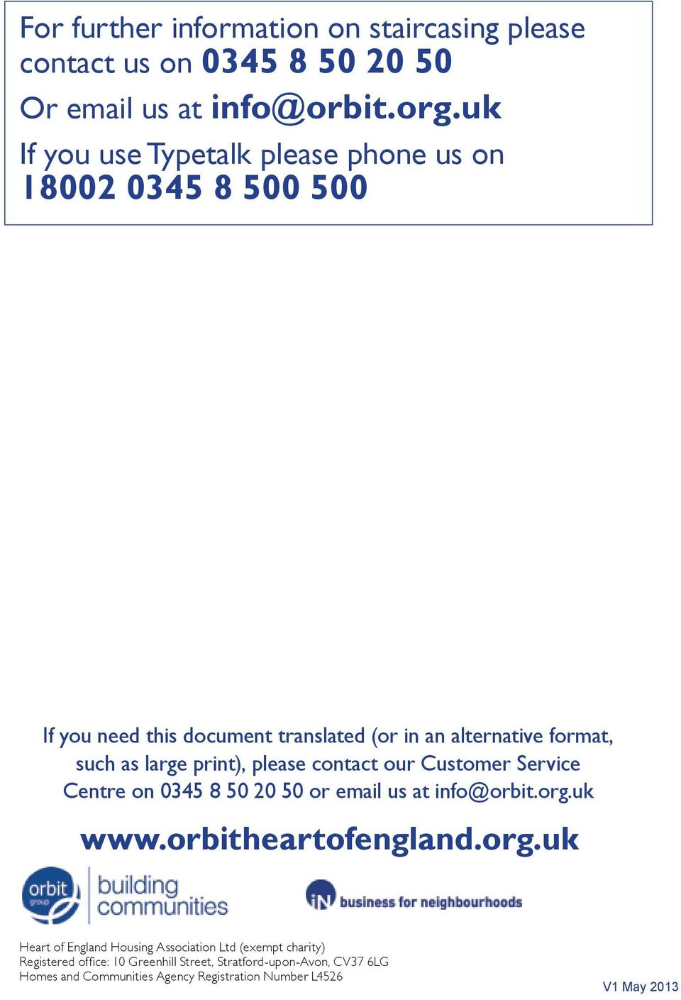 print), please contact our Customer Service Centre on 0345 8 50 20 50 or email us at info@orbit.org.