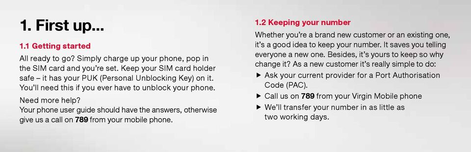 2 Keeping your number Whether you re a brand new customer or an existing one, it s a good idea to keep your number. It saves you telling everyone a new one.