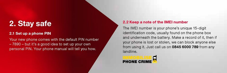 personal PIN. Your phone manual will tell you how. 2.