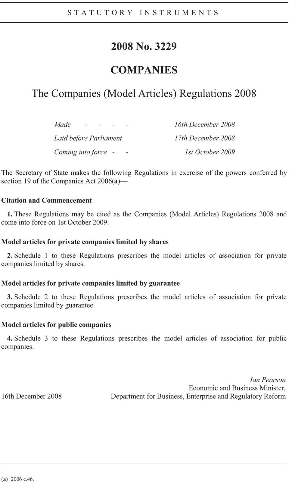 makes the following Regulations in exercise of the powers conferred by section 19 of the Companies Act 2006(a) Citation and Commencement 1.
