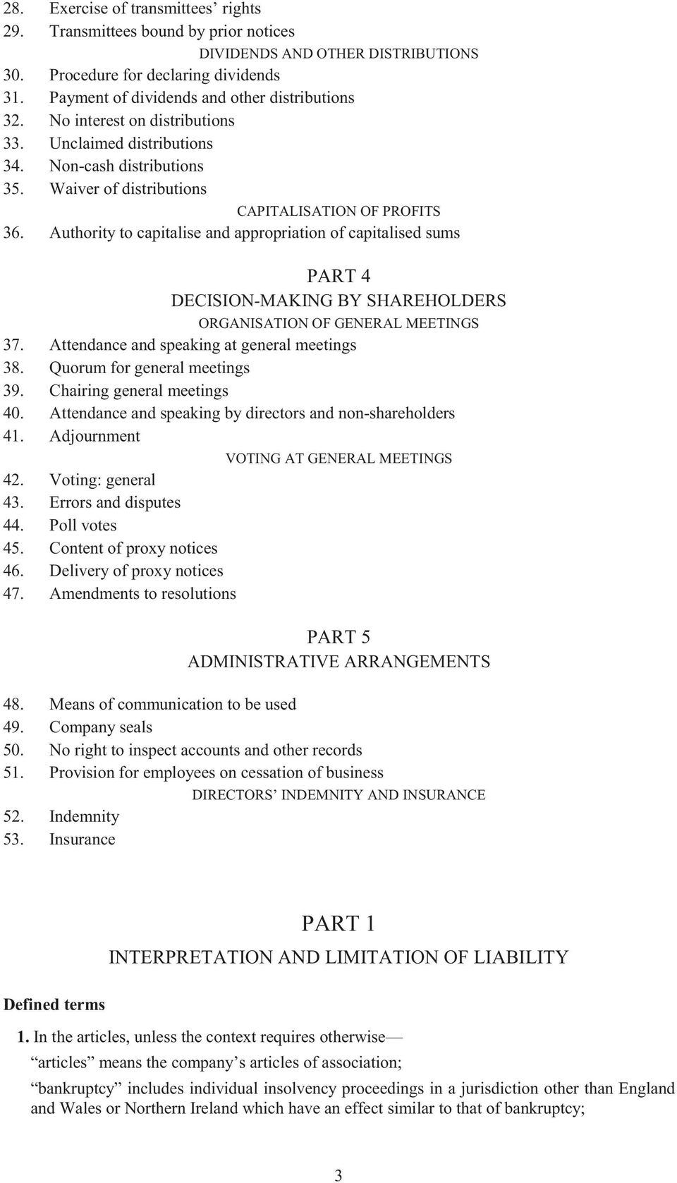 Authority to capitalise and appropriation of capitalised sums PART 4 DECISION-MAKING BY SHAREHOLDERS ORGANISATION OF GENERAL MEETINGS 37. Attendance and speaking at general meetings 38.
