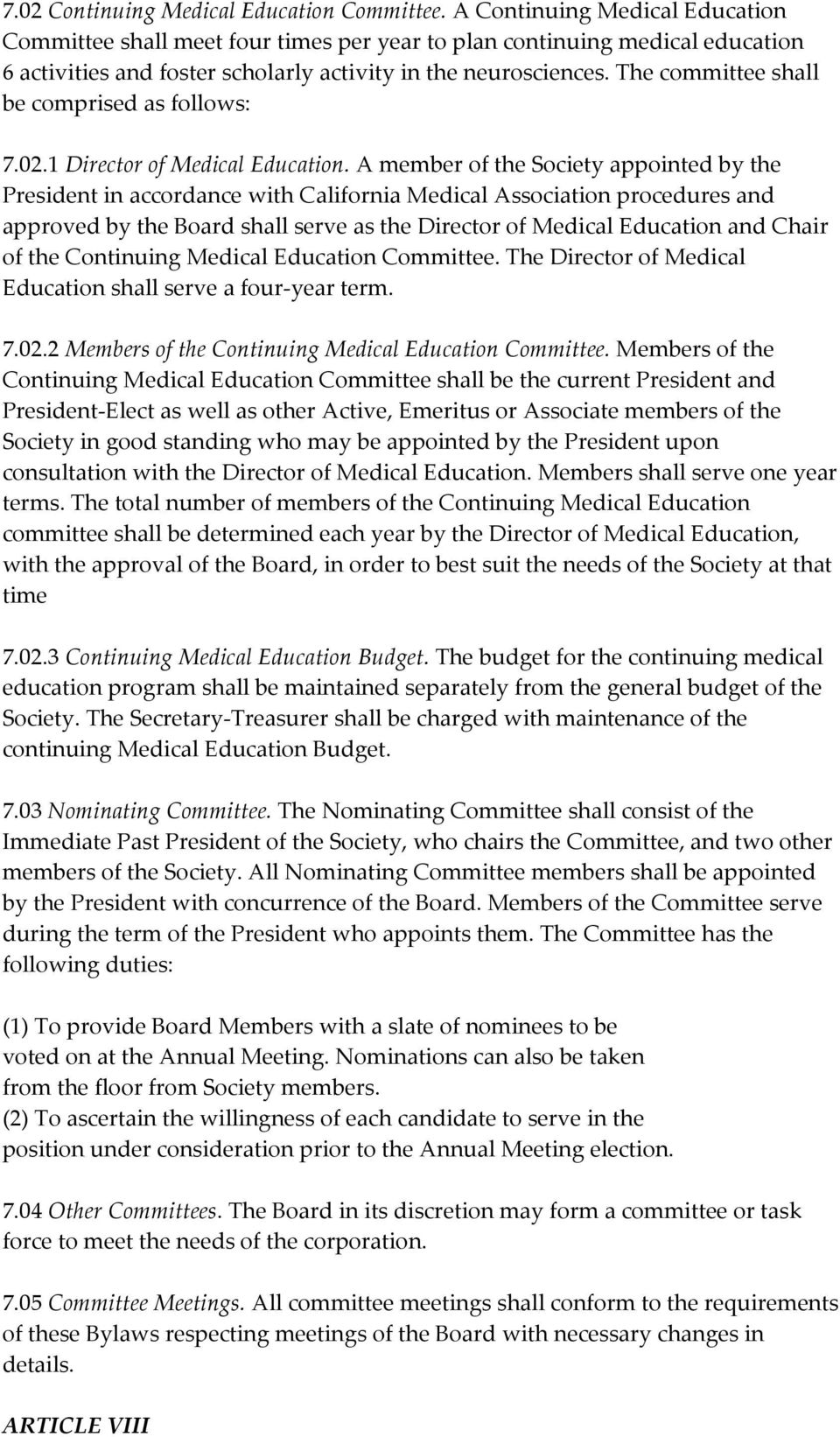 The committee shall be comprised as follows: 7.02.1 Director of Medical Education.