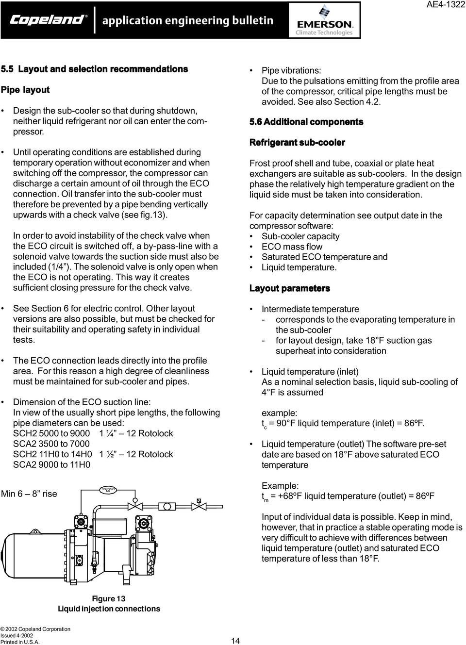 Copeland Screw Compressors Semi Hermetic Compact Application Manual Fan Light Wiring Diagram 3 Phase Pressor Diagrams 1 Connection Oil Transfer Into The Sub Cooler Must Therefore Be Prevented By A Pipe