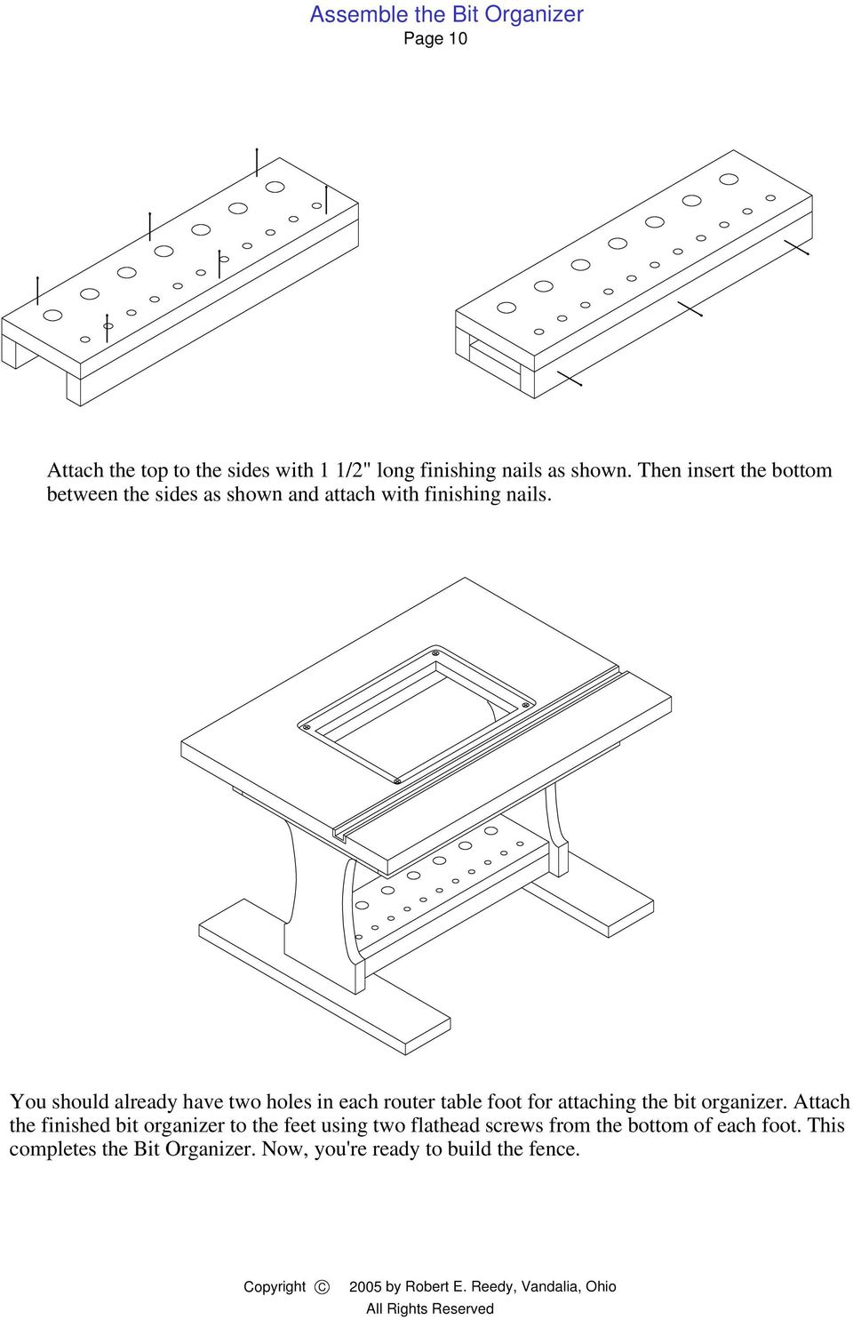You should already have two holes in each router table foot for attaching the bit organizer.