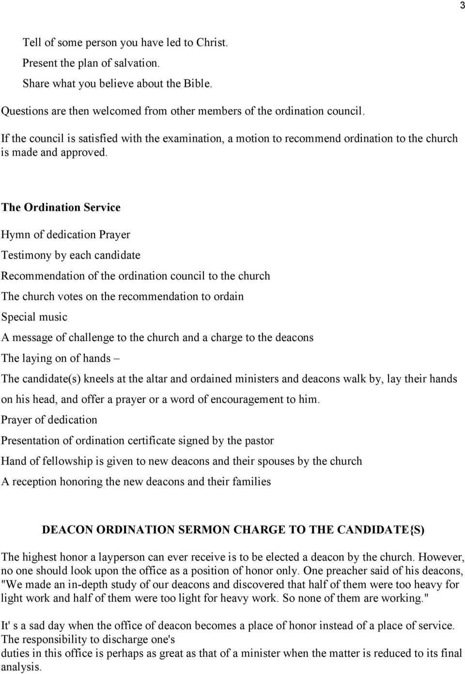 The Ordination Service Hymn of dedication Prayer Testimony by each  candidate Recommendation of the ordination council