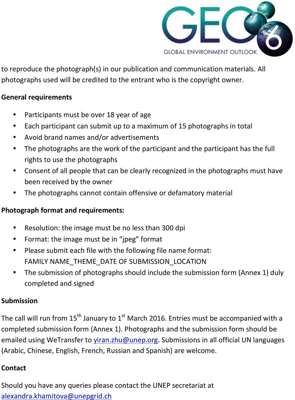 work of the participant and the participant has the full rights to use the photographs Consent of all people that can be clearly recognized in the photographs must have been received by the owner The