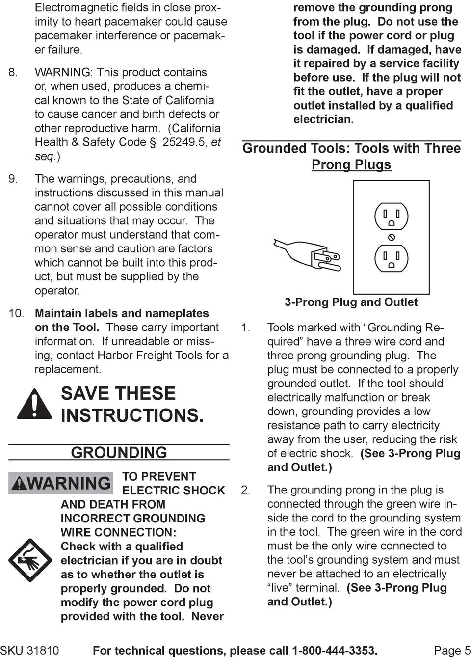 5, et seq.) The warnings, precautions, and instructions discussed in this manual cannot cover all possible conditions and situations that may occur.