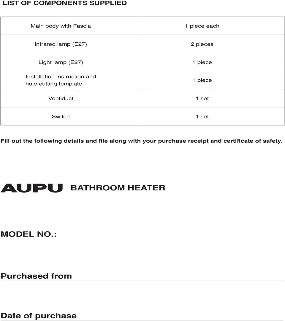 Ventiduct 1 set Switch 1 set Fill out the following details and file along with your