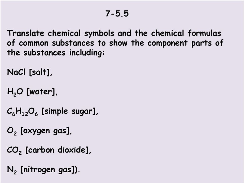 including: NaCl [salt], H 2 O [water], C 6 H 12 O 6 [simple