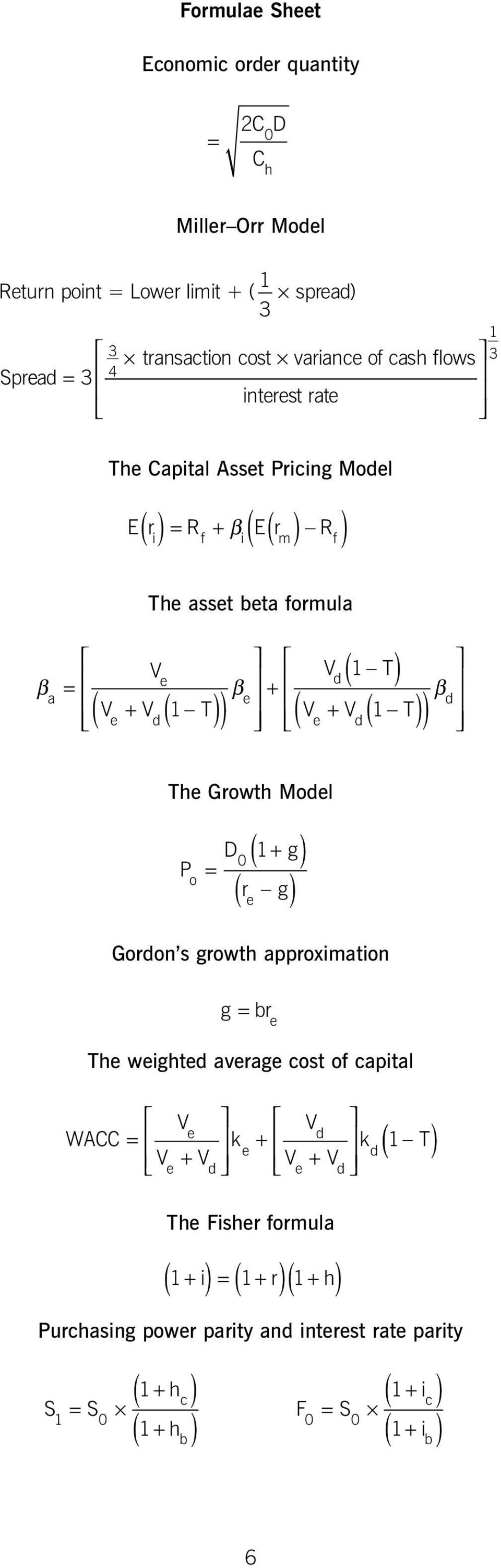 d( )) β d The Growth Model P o ( ) D + g 0 = 1 r g ( e ) Gordon s growth approximation g = br e The weighted average cost of capital V WACC V V k V e d = + V V k 1 T e d + e