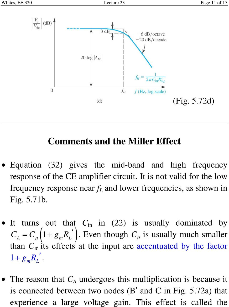 Lecture 23 Common Emitter Amplifier Frequency Response Miller S Op Amp Buffer Http Wwwopencircuitscom Basiccircuitsandcircuit It Is Not Valid For The Low Near F And Lower Frequencies As