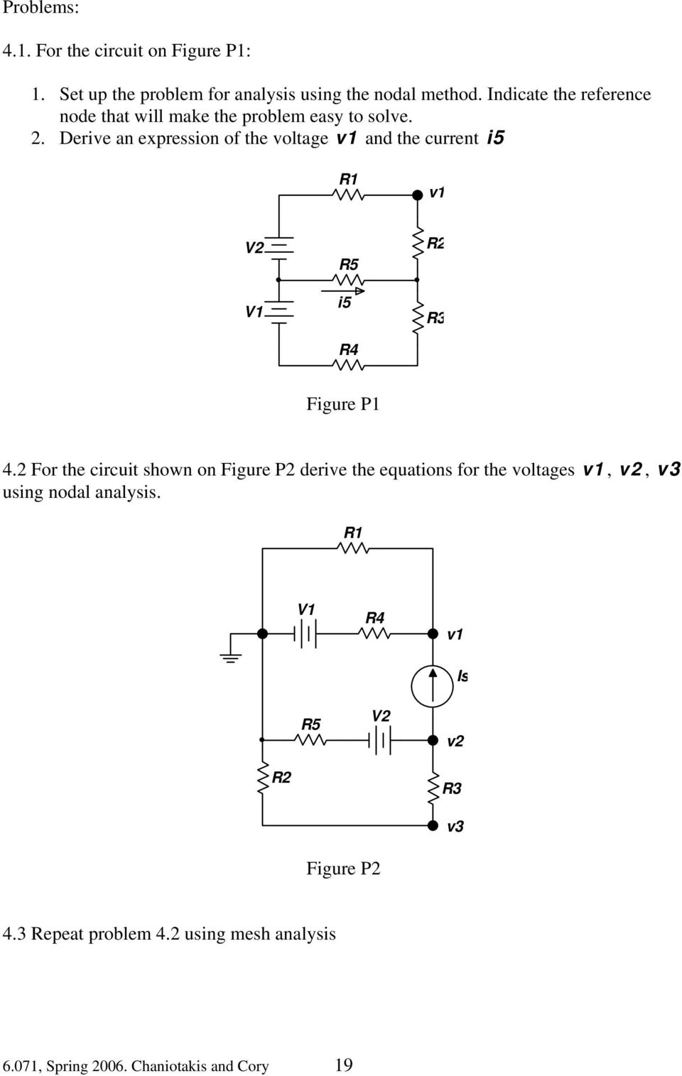 Circuit Analysis Using The Node And Mesh Methods Pdf Logic Gate Diagram Created From Analytical Formulas Derive An Expression Of Voltage V1 Current I5 V2 R5