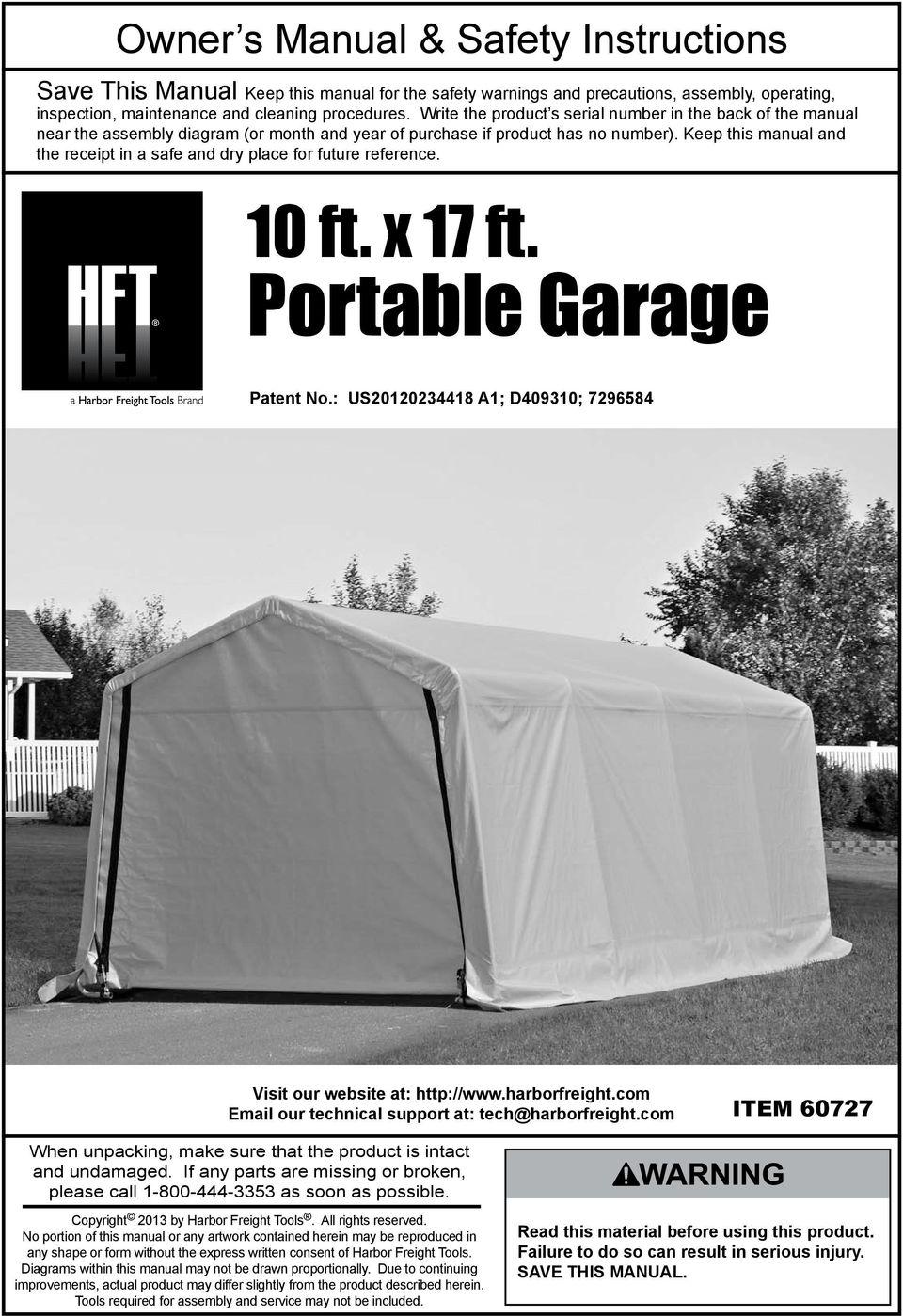 Keep this manual and the receipt in a safe and dry place for future reference. 10 ft. x 17 ft. Portable Garage Patent No.: US1234418 A1; D409310; 7296584 Visit our website at: http://www.