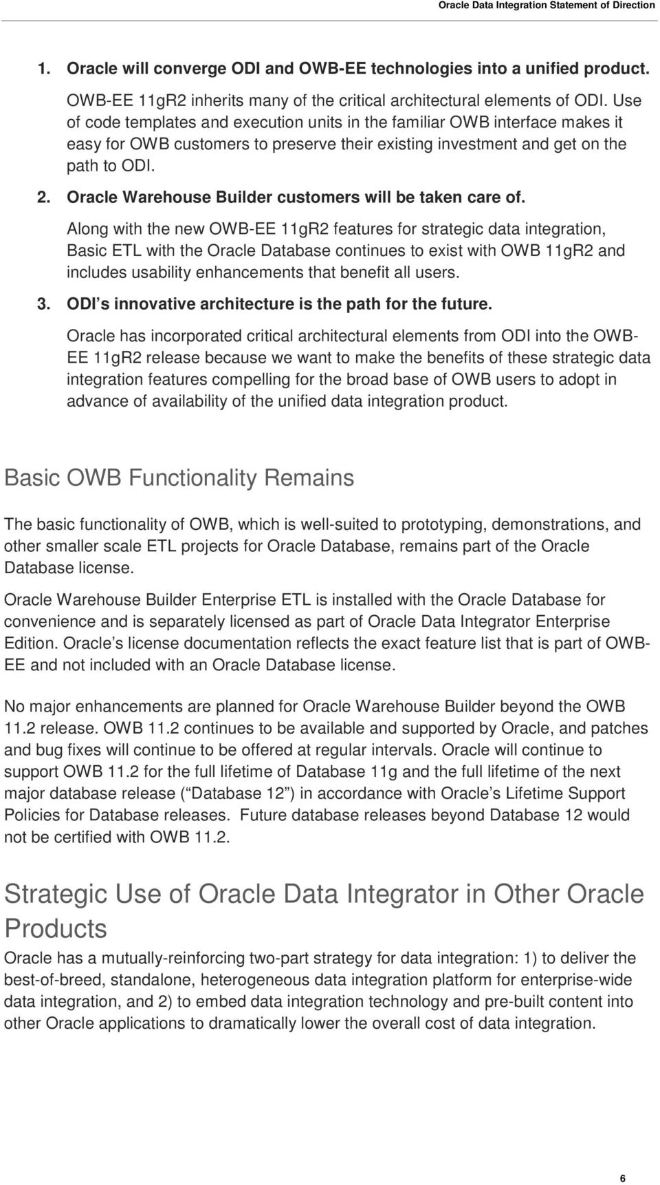 Oracle Warehouse Builder customers will be taken care of.