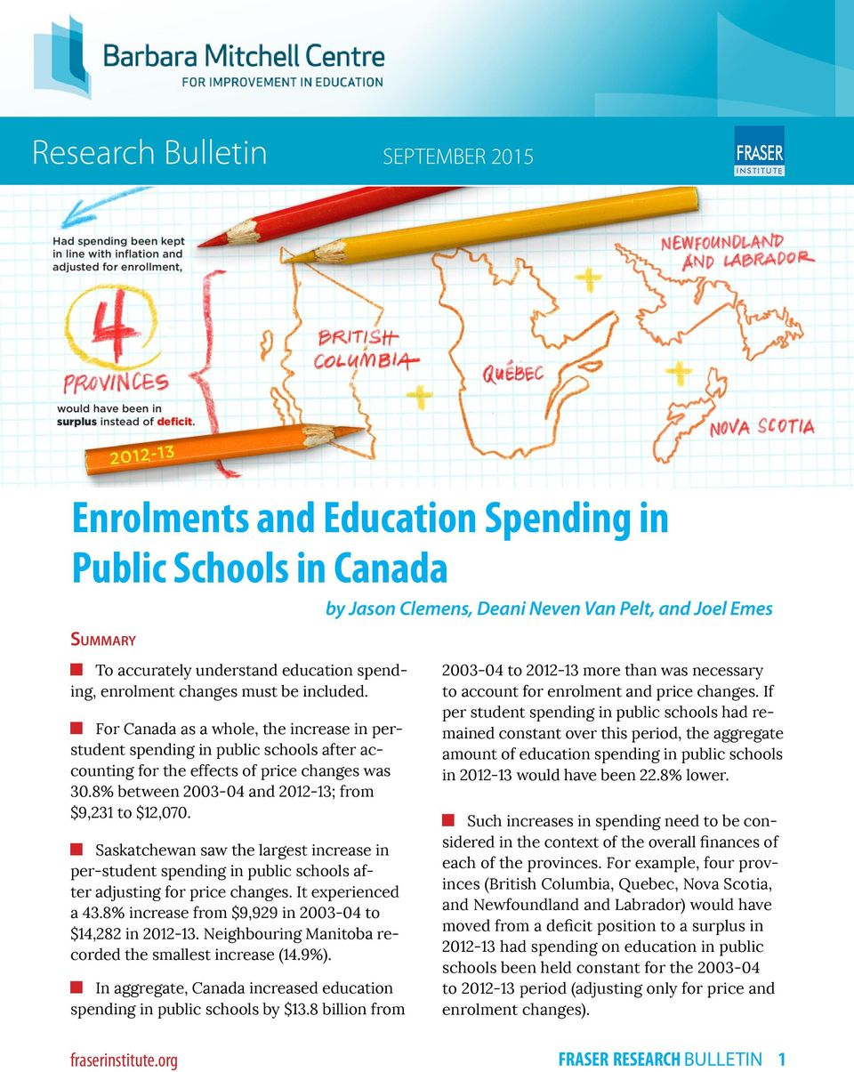 For Canada as a whole, the increase in perstudent spending in public schools after accounting for the effects of price changes was 30.8% between 2003-04 and 2012-13; from $9,231 to $12,070.