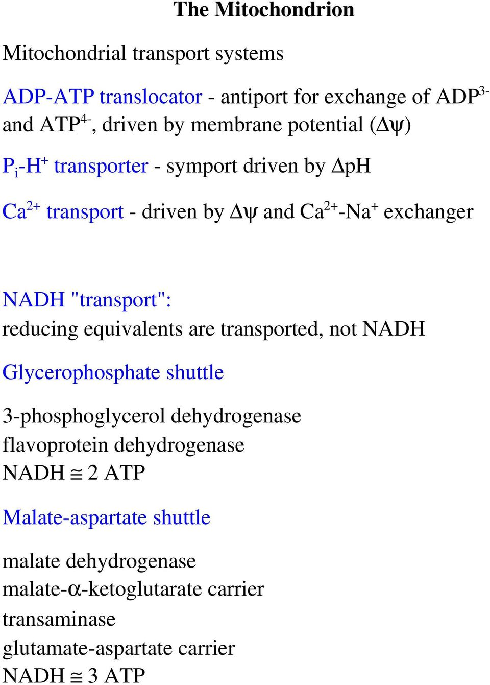 """transport"": reducing equivalents are transported, not NADH Glycerophosphate shuttle 3-phosphoglycerol dehydrogenase flavoprotein"