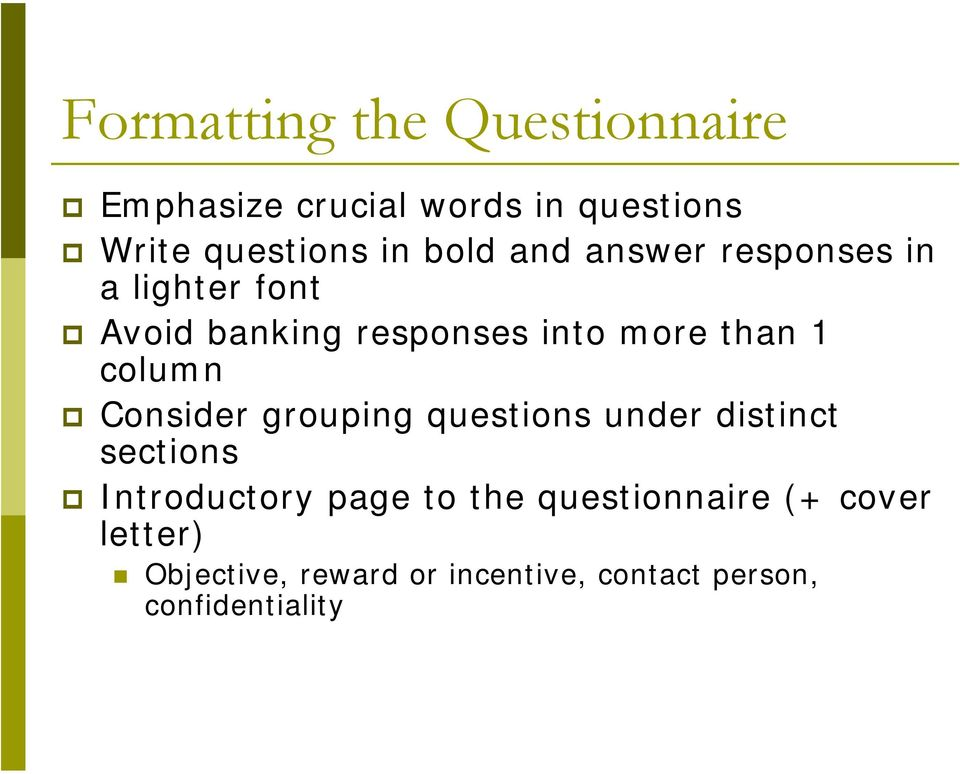 column Consider grouping questions under distinct sections Introductory page to the