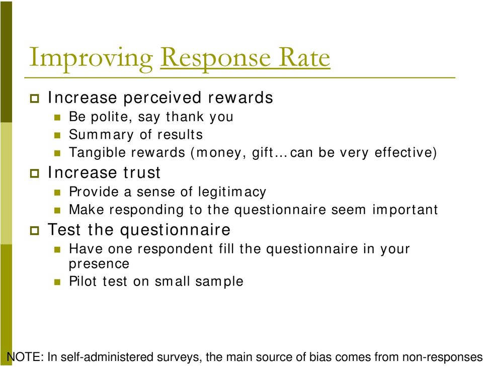 very effective) Increase trust Provide a sense of legitimacy Make responding to the questionnaire seem