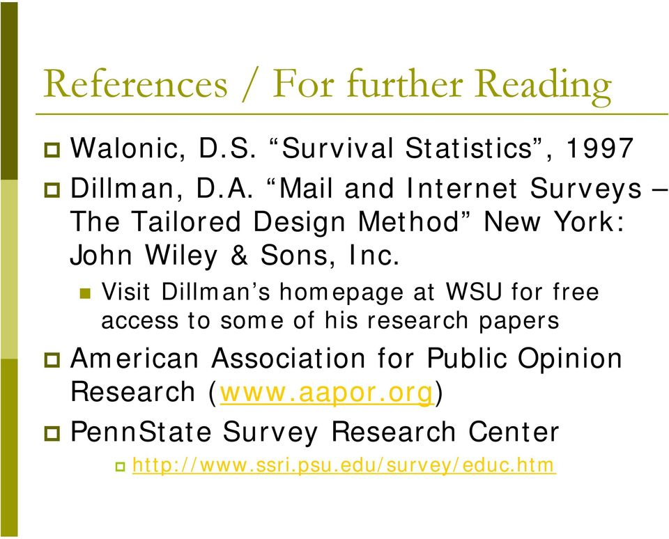 Visit Dillman s homepage at WSU for free access to some of his research papers American