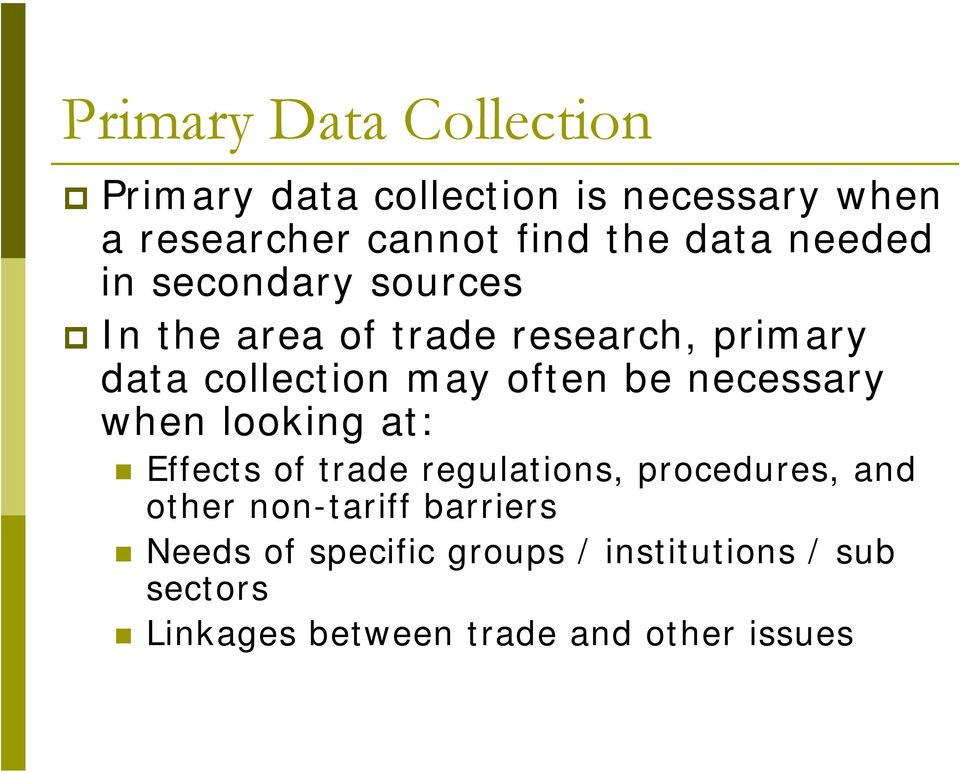 often be necessary when looking at: Effects of trade regulations, procedures, and other