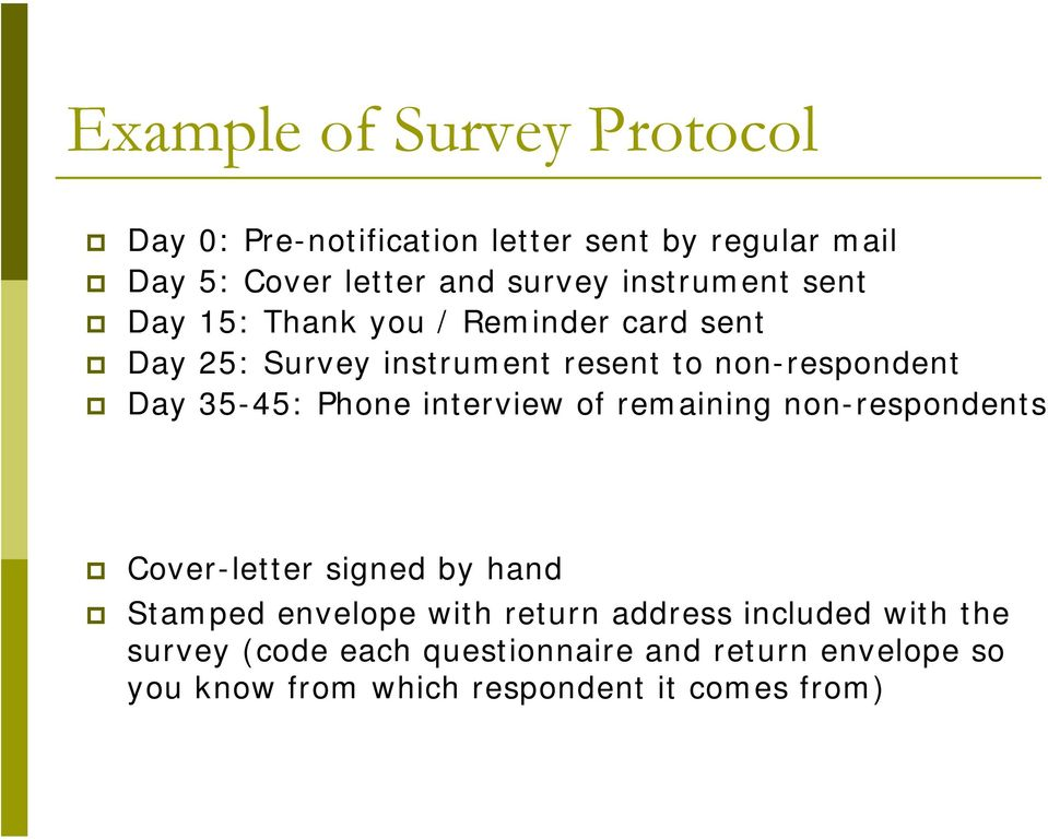 35-45: Phone interview of remaining non-respondents Cover-letter signed by hand Stamped envelope with return