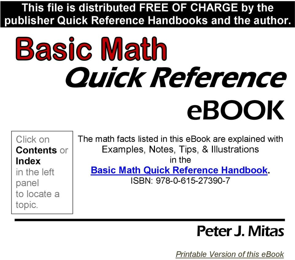 The math facts listed in this ebook are explained with Examples, Notes, Tips, & Illustrations in