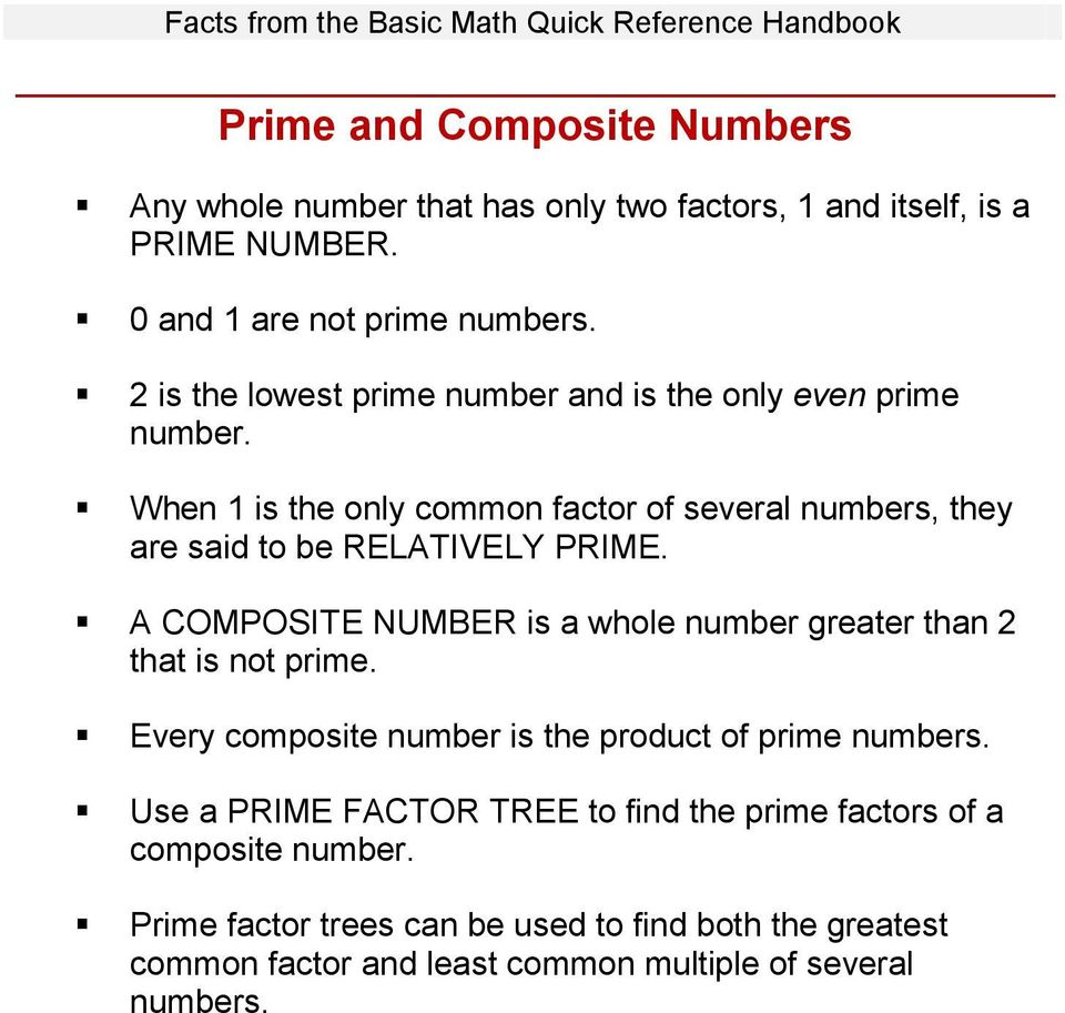When 1 is the only common factor of several numbers, they are said to be RELATIVELY PRIME.