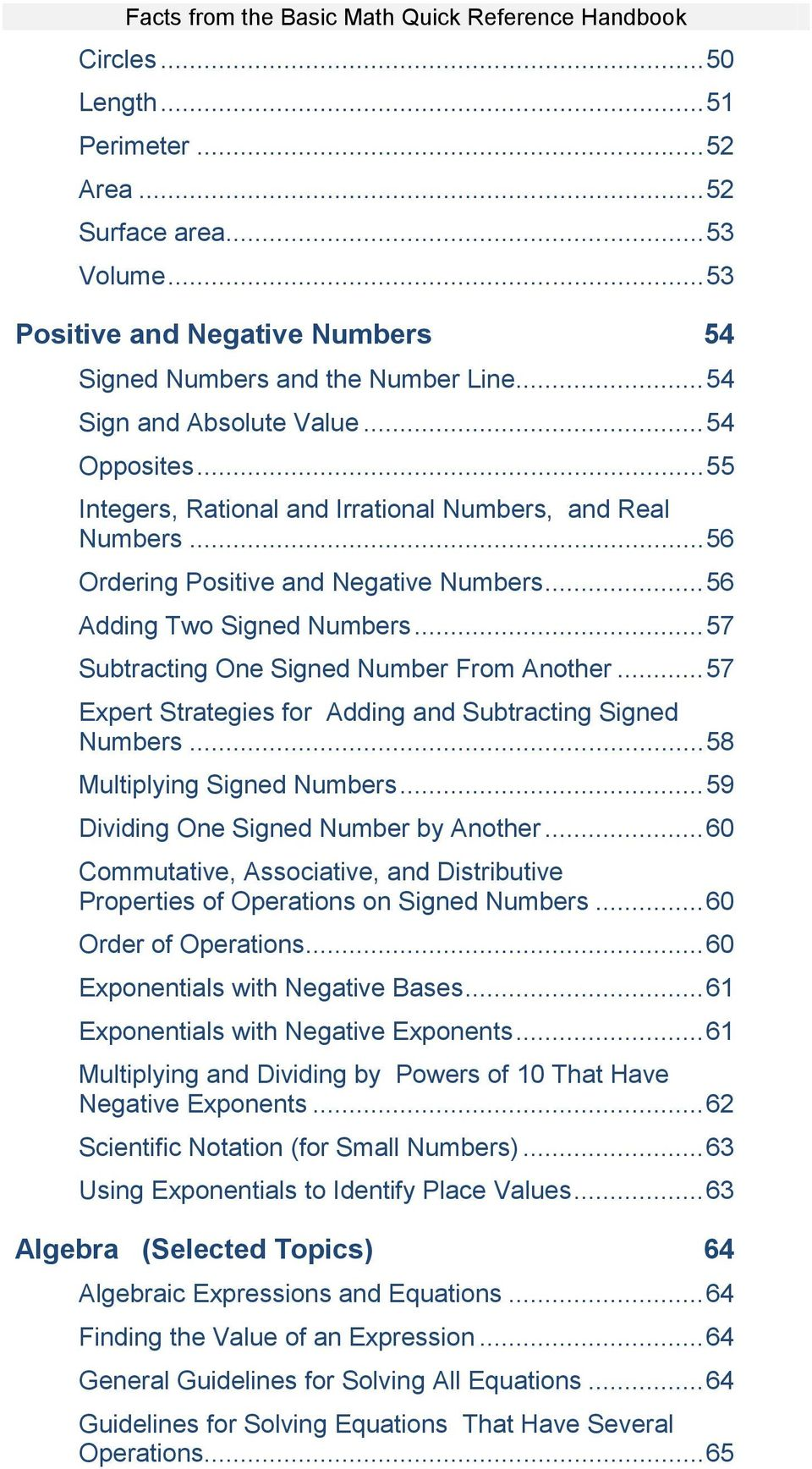 .. 57 Expert Strategies for Adding and Subtracting Signed Numbers... 58 Multiplying Signed Numbers... 59 Dividing One Signed Number by Another.
