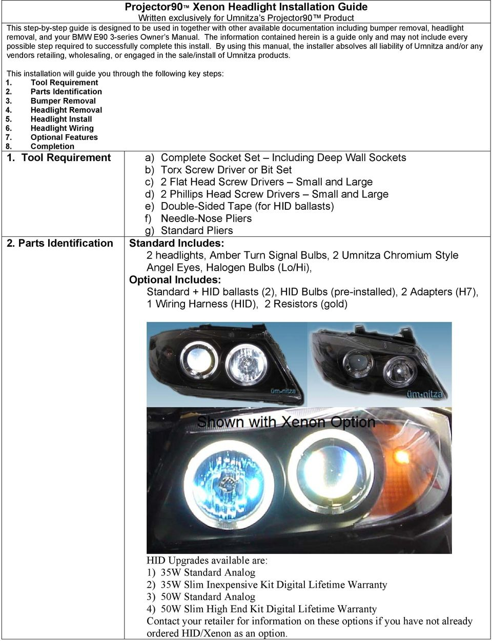 Projector90 Xenon Headlight Installation Guide Pdf Hid Conversion Kit Wiring Diagram The Information Contained Herein Is A Only And May Not Include Every Possible Step Required