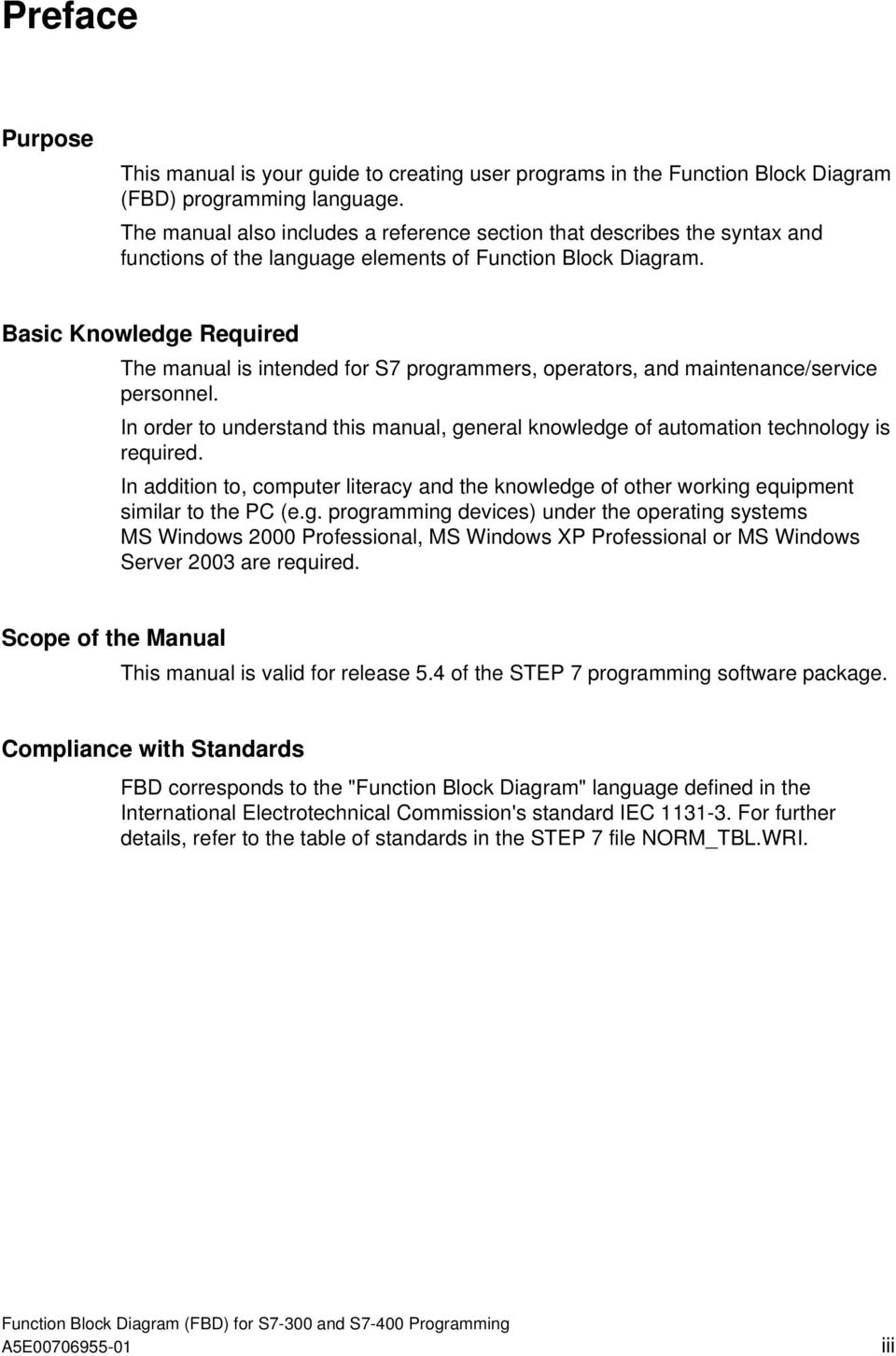 Basic Knowledge Required The manual is intended for S7 programmers,  operators, and maintenance/