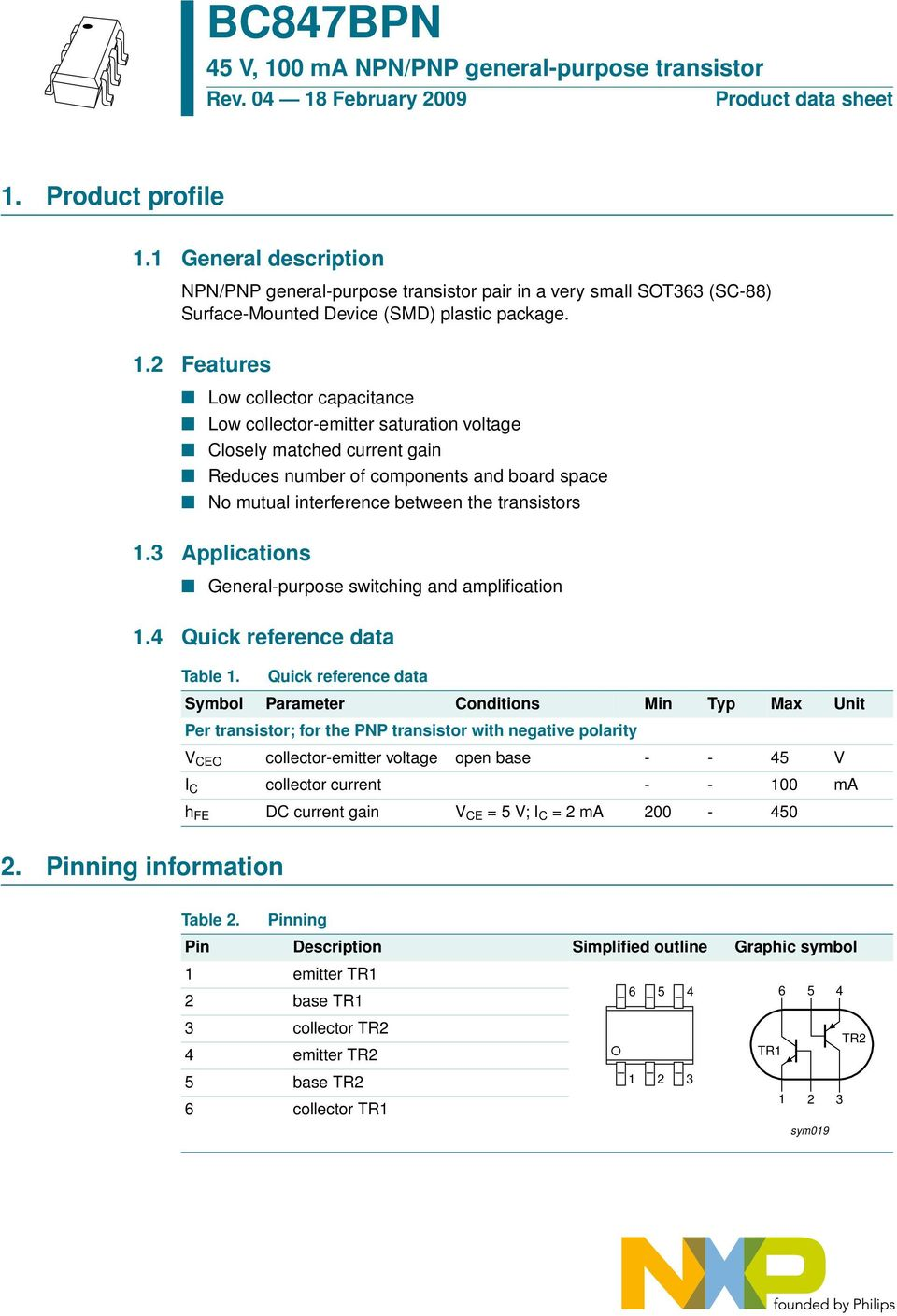 transistors 1.3 Applications General-purpose switching and amplification 1.4 Quick reference data Table 1.