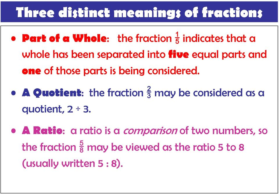 A Quotient: the fraction may be considered as a quotient,.