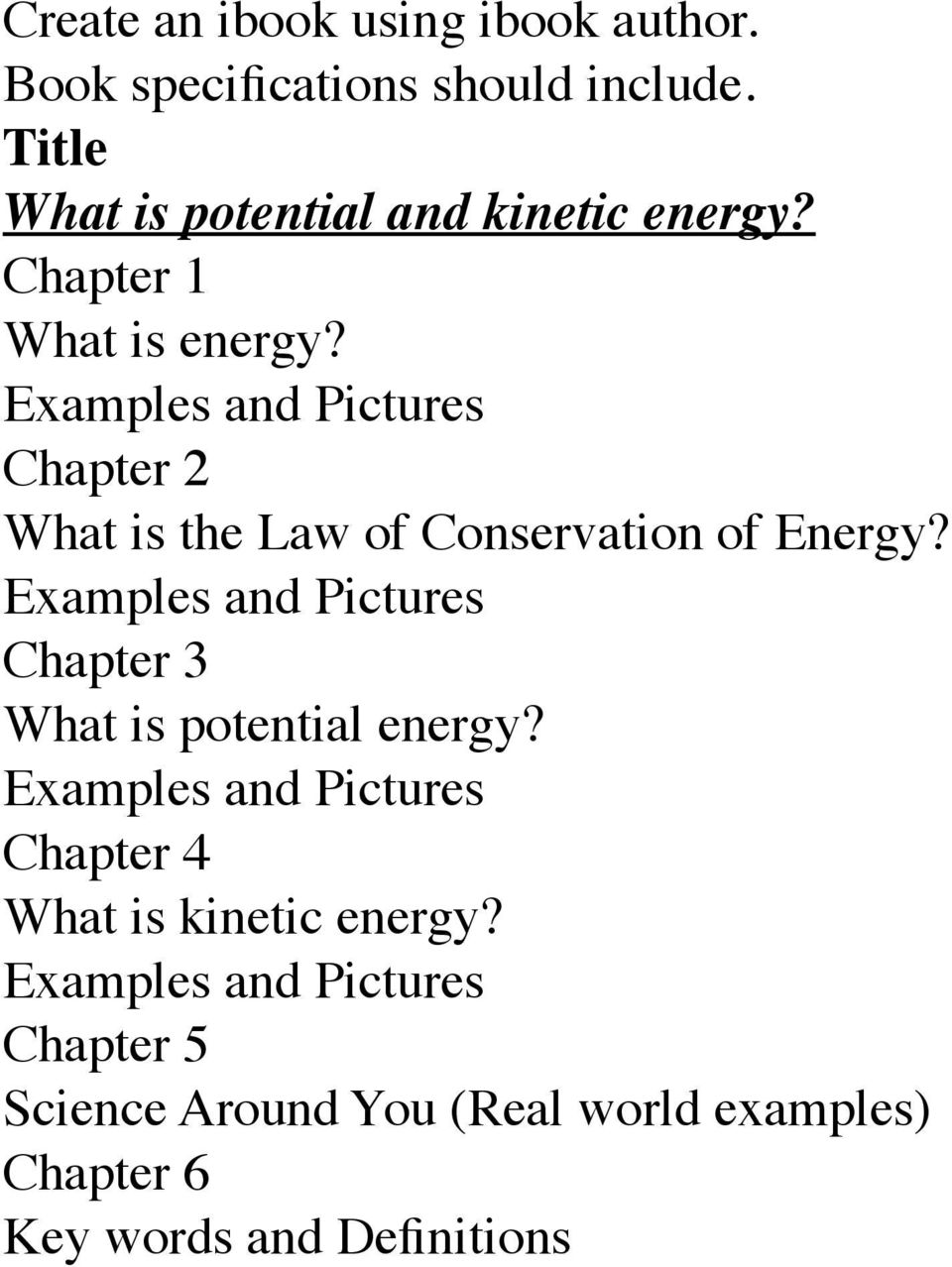 Examples and Pictures Chapter 2 What is the Law of Conservation of Energy?