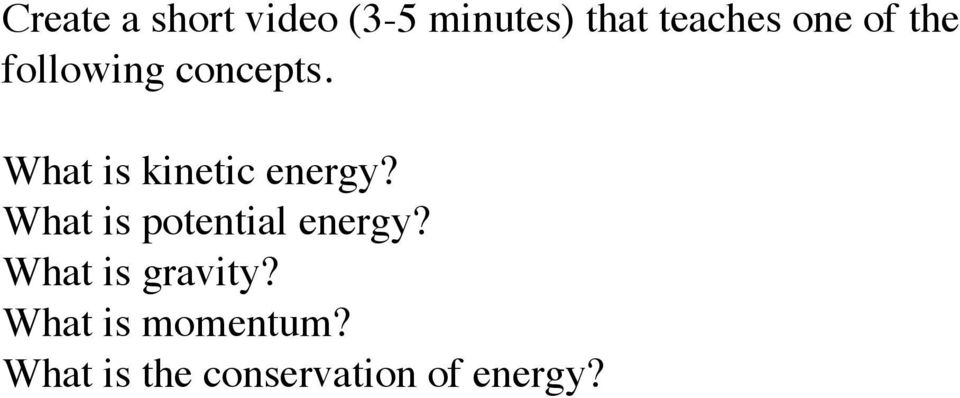 What is kinetic energy? What is potential energy?