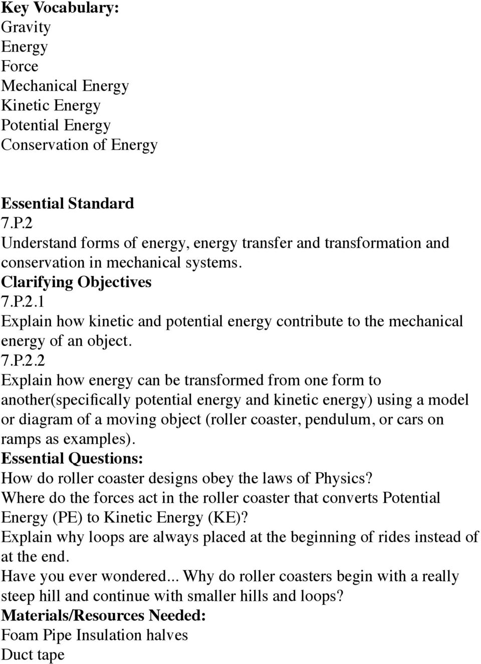 1 Explain how kinetic and potential energy contribute to the mechanical energy of an object. 7.P.2.