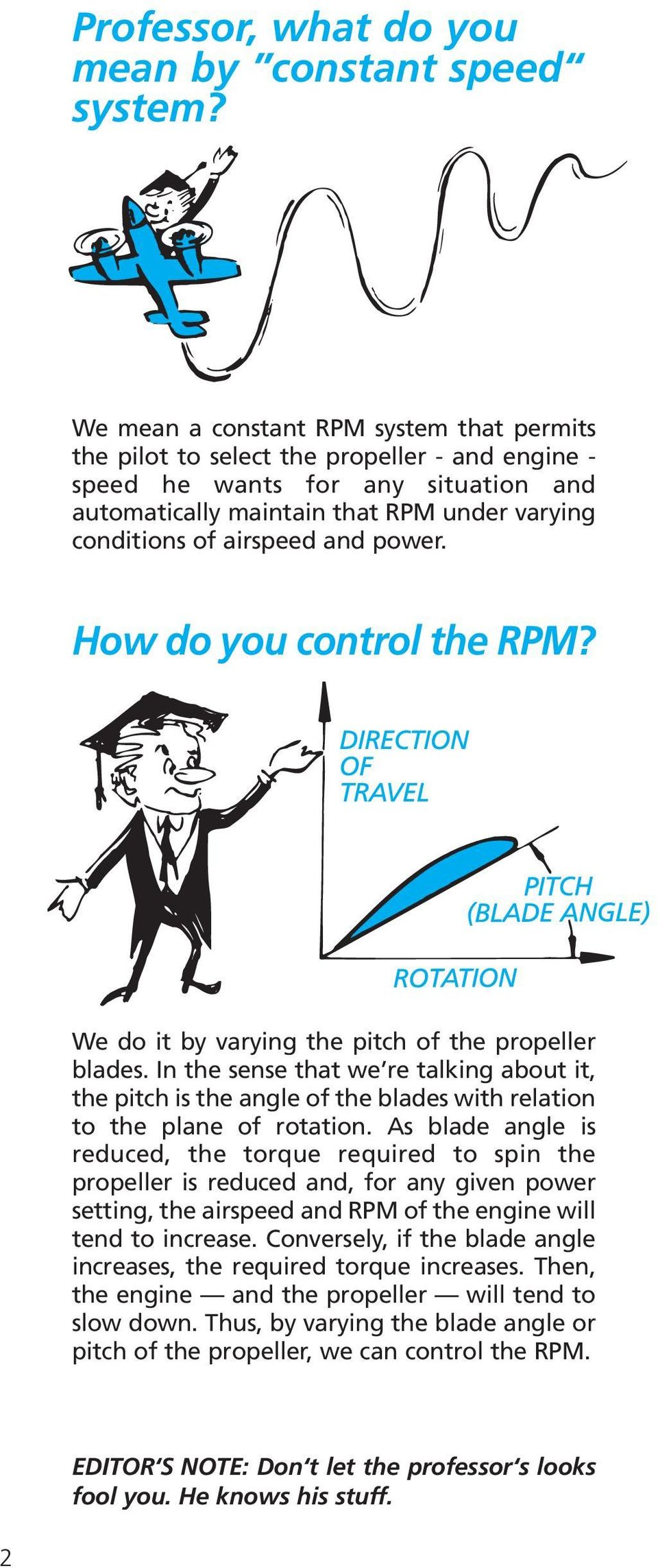and power. How do you control the RPM? We do it by varying the