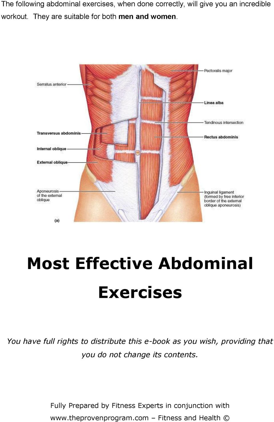 Most Effective Abdominal Exercises You have full rights to distribute this e-book as you
