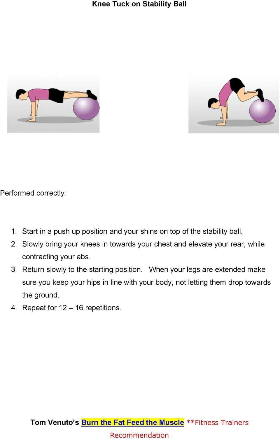 Slowly bring your knees in towards your chest and elevate your rear, while contracting your abs. 3.