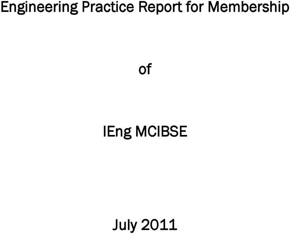 Engineering Practice Report for Membership  IEng MCIBSE
