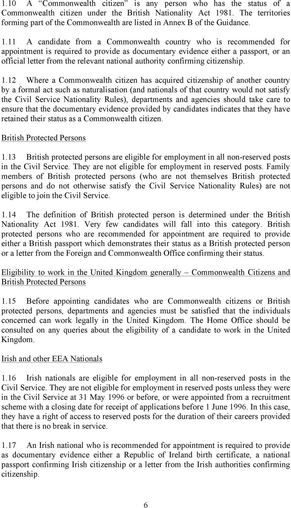 11 A candidate from a Commonwealth country who is recommended for appointment is required to provide as documentary evidence either a passport, or an official letter from the relevant national