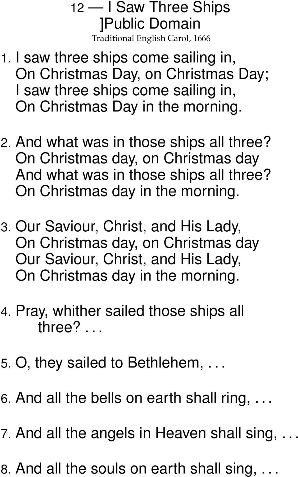 And What Was In Those Ships All Three On Christmas Day On Christmas Day