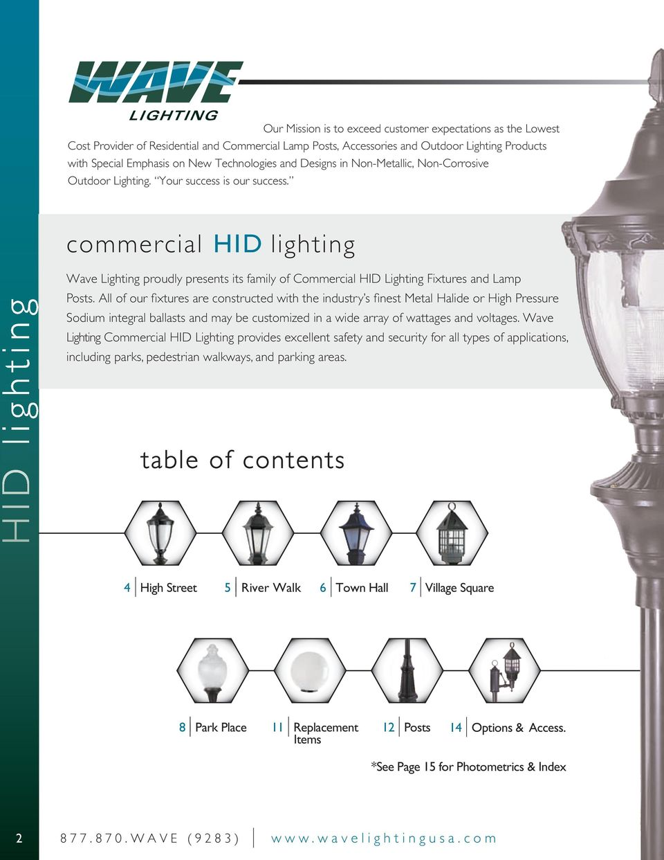 commercial HID lighting Wave Lighting proudly presents its family of Commercial HID Lighting Fixtures and Lamp Posts.