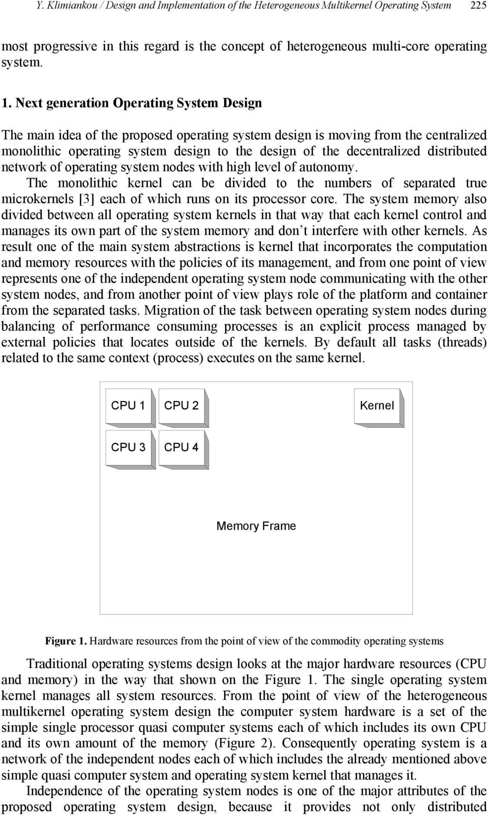 distributed network of operating system nodes with high level of autonomy.