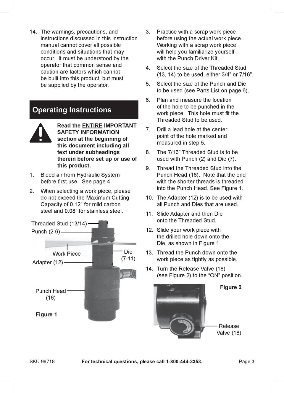 Operating Instructions Read the entire Important Safety Information section at the beginning of this document including all text under subheadings therein before set up or use of this product. 1.