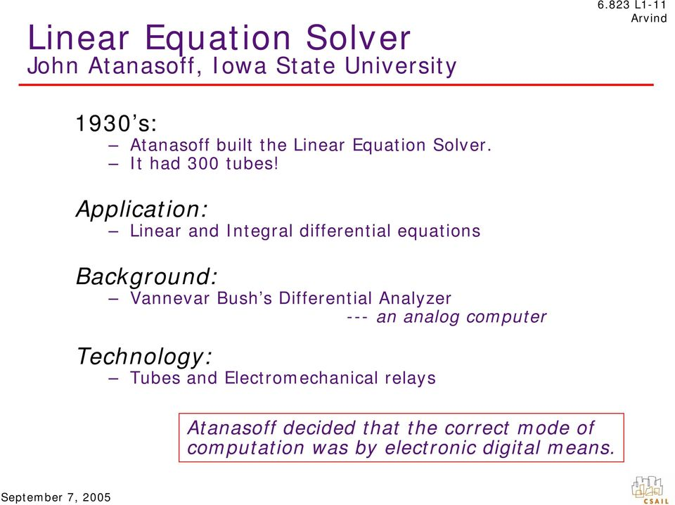Application: Linear and Integral differential equations Background: Vannevar Bush s Differential